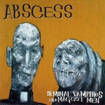 ABSCESS | Seminal vampires and maggot men