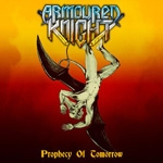ARMOURED KNIGHT | Prophecy of tomorrow