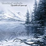 BLOODSHED WALHALLA | The battle will never end