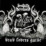 BRUTALLY DECEASED | Dead lovers' guide