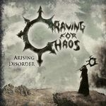 CRAVING FOR CHAOS | Arising disorder