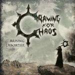 CRAVING FOR CHAOS | Arising disorder