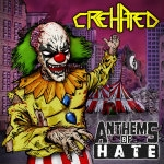 CREHATED | Anthems of Hate
