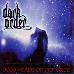 DARK ORDER | 5000 Years of violence