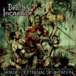 DEATH INCARNATE | Hordes of eternal devastation