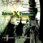DELIRIUM XTREMENS | Crehated from no_thing