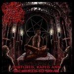 DIVINE PUSTULENCE | Tortured, raped and sacrificed to satan