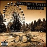 DREAM OF ILLUSION | Decadence