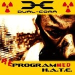 DUAL COMA | Re programmed H.A.T.E.