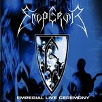 EMPEROR | Emperial Live Ceremony