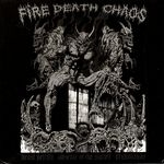 FIRE DEATH CHAOS | Beast Petrify / Absence of the Sacred / Vryko