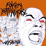 FOKEN ROTTEN NOISE|  Wastedlands