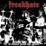FREAKHATE | It comes from the grave