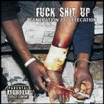 FUCK SHIT UP | Generation of defecation