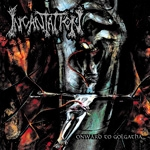 INCANTATION | Onward the golgotha