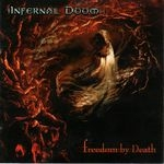 INFERNAL DOOM | Freedom by death