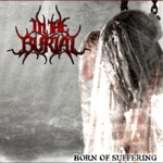 IN THE BURIAL |  Born of suffering