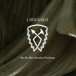 LARRNAKH | Like the silence shrouds  of loneliness