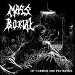 MASS BURIAL | Of carrion and pestilence