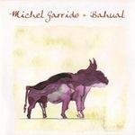 MICHEL GARRIDO | Bahual