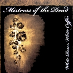 MISTRESS OF THE DEAD | White roses, white coffin