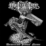 MUTIILATION | Desecrate jesus name