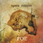 OPERA MAGNA | Poe