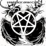 PANDEMIC GENOCIEDE|  Mighty apocalypse