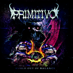 PRIMITIVO | World out of balance