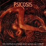 PSICOSIS | The crippled machine that moves the world