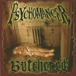 PSYCHOMANCER | Butchered