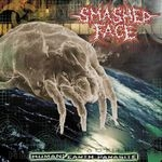 SMASHED FACE | Human earth parasite