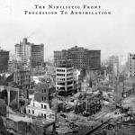 THE NIHILIST FRONT | Procession to annihilation