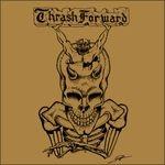 THRASH FORWARD | Thrash forward alliance