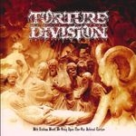 TORTURE DIVISION | With endless wrath, we bring upon three our i