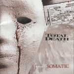 TOTAL DEATH | Somatic