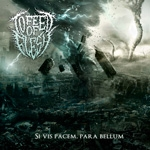 TO FEED OF FLESH | Si vis pacem, para bellum