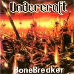 UNDERCROFT | Bonebreaker