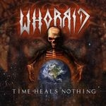 WHORRID | Time heals nothing