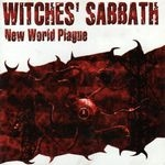 WITCHES' SABBATH | New world plague